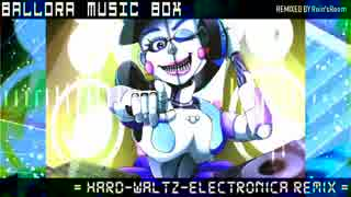 【FNaF】 Ballora Music Box REMIX [アレ