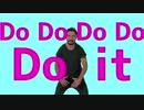 DoDoDoDoDo it!!