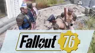 【Fallout 76】変なおじさん4人が核戦争後