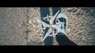 MV - エイムレスウォーカー / *Luna feat.Rana
