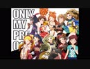 【企画ED】Only My Pieces+次回告知【#ミリOMP】