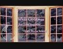 【巡音ルカ】White Christmas ft. Luka Megurine / Cafe Mocha Remix【リミックス】