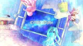 【ミク&ゆかり】Crisis Night【オリジナル】