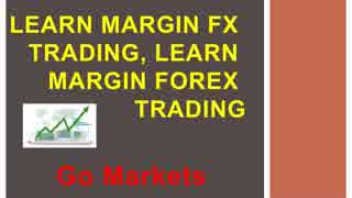 Learn Margin Forex Trading, Learn Margin FX Trading