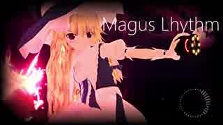 【東方自作アレンジ】Magus Lhythm【メイ