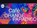 Café ORANGE PARADISO
