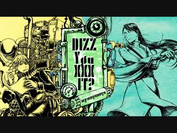DIZZ Yøu XXX IT?/nyanyannya feat.KAITO&KAITO
