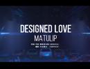 【Official MV】「DESIGNED LOVE」Full ver.【GEMS COMPANY】
