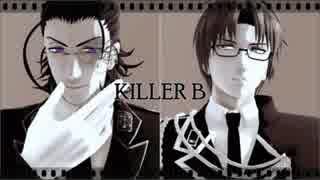 【MMD刀剣乱舞】KILLER B【日本号・へし切長谷部】