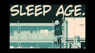 SLEEP AGE. / 初音ミク