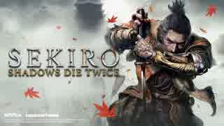 【初見実況】息抜きSEKIRO:SHADOWS DIE TWICE part1