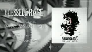 Blessed with Rage - Dark Passion Play