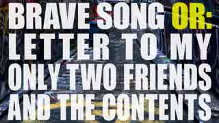 Brave Song or: Letter to my only two friends and the contents / GUMI by Cigarette lagoon