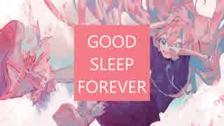 GOOD SLEEP FOREVER / ヨナカ feat.初音ミク