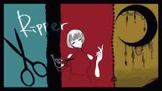 【初音ミク】Ripper【オリジナル曲2作目】