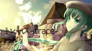トレース -trace-/ 初音ミク