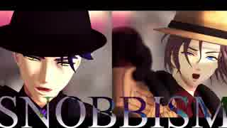【MMDA3!】二挺拳銃組でSNOBBISM