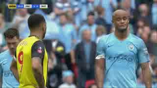 《18-19FAカップ》 [決勝] マンチェスター・シティ vs ワトフォード