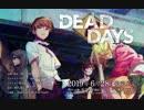 『DEAD DAYS』 OPムービー