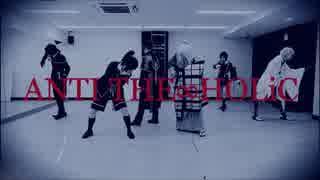 【刀剣乱舞/コスプレ】ANTI THE∞HOLiC 踊ってみた【織田組】