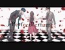 Perfect Perfume / Ken&KAITO