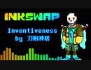 Inventiveness【Inkswap!Papyrus Theme】