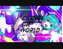 Change The World / Alpaca feat . 初音ミク
