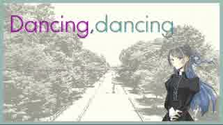 【セレスト】Dancing,dancing【オリジナル曲】