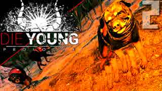 #2 Die Young: Prologueで犬に会いたい私がいる