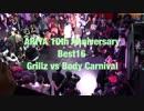 ARIYA 10th Anniversary             Best16 Grillz vs Body Carnival