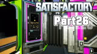 【Satisfactory】工場長はじめました! Part26【ゆっくり&VOICEROID実況】