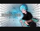【初音ミク】ECHO-233【核P-MODEL】