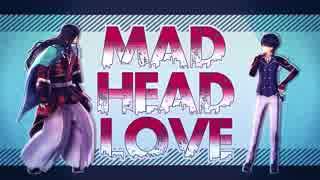 【MMD刀剣乱舞】MAD HEAD LOVE【土方組】
