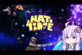 【A Hat in Time】結月ゆかりのReturn Home Part1
