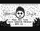 [Tone Sphere Show Me your World 2019落選供養] Spherical Style