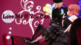 【MMDコナン】 Love Me If You Can +おま