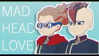 【MMDイナイレ】MAD HEAD LOVE【W司令塔の日2019】