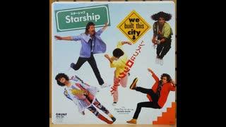 1985年08月01日 洋楽 「シスコはロックシティ(We Built This City)」(スターシップ Starship)