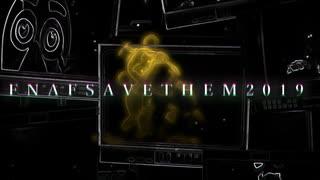 【FNAF】FNAF SAVETHEM 2019:Last of Me OP