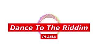 Dance To The Riddim / PLAMA ft. 鏡音レン