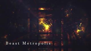 [東方自作アレンジ] Beast Metropolis [原曲:ビーストメトロポリス]