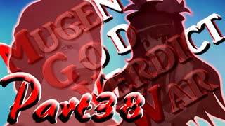 【凶悪MUGEN】MUGEN God Verdict War~評決の神儀~【Part38】