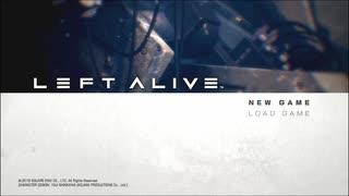 【LEFT ALIVE】極限のサバイバルで生きよう会_Part01