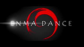 【2019】ENMA DANCE【HARDアレンジVer.】