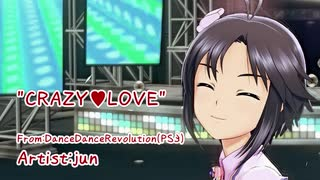 [MAD]CRAZY♡LOVE-From DanceDanceRevolution(PS3)-(真ソロ) 【十月二八日は真日】
