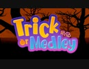 Trick or Medley