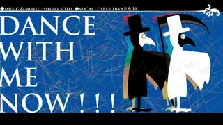 【CYBER DIVAⅡ,IA】Dance with me now!!!【オリジナル】