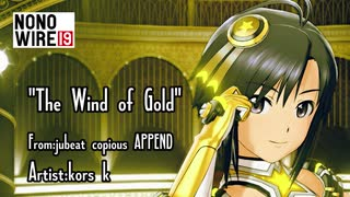 [MAD]The Wind of Gold-From jubeat copious APPEND-(真Dancing! ver) 【NoNoWire19】