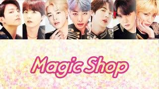 【 BTS 】Magic Shop【防弾少年団】【日本