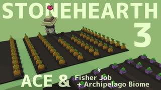 【stonehearth】ACE MODとポカポカ島 ♯3